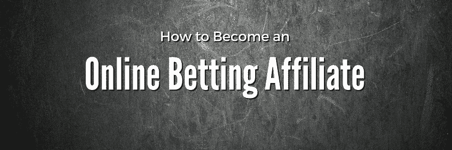 Become an Online Betting Affiliate
