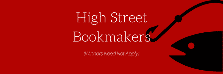 High Street Bookmakers: Winners Need Not Apply